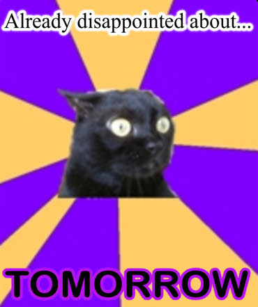 already disappointed about - tomorrow!