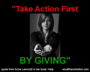 Take Action First by Giving