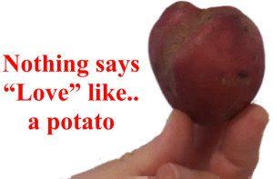 Valentines gag gift - a potato
